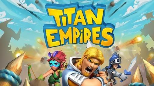 Titan Empires на android. Битва империй!